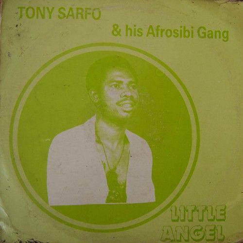 Tony Sarfo & his Afrosibi Gang - Little Angel | Ghana Mixtapes Ghana Highlife Music. #AfricanInvasion