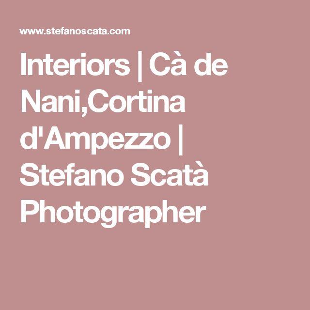 Interiors | Cà de Nani,Cortina d'Ampezzo | Stefano Scatà Photographer