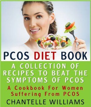 PCOS Diet Book - A Collection Of Recipes To Beat The Symptoms Of PCOS - A Cookbook For Women Suffering From PCOS:Amazon:Kindle Store