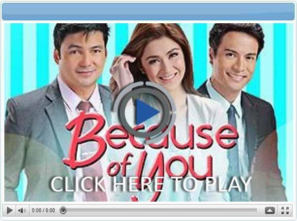 Because of You - Pinoy Show Biz  Your Online Pinoy Showbiz Portal