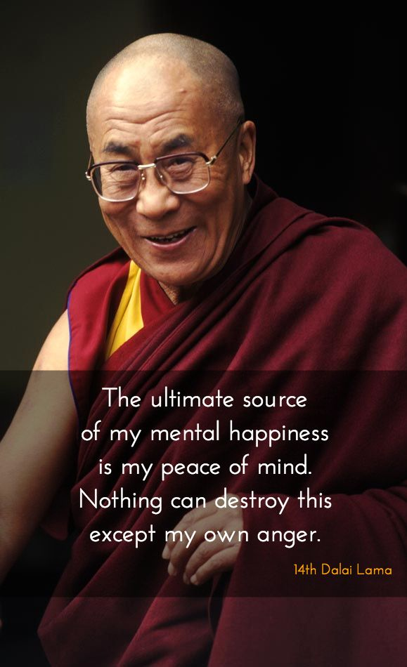 "Except my own anger ~ 14th Dalai Lama http://justdharma.com/s/53jj0 The ultimate source of my mental happiness is my peace of mind. Nothing can destroy this except my own anger. – 14th Dalai Lama from the book ""The Heart of the Buddha's Path"" ISBN: 978-0007899111 - ?ie=UTF8&camp=1789&creative=9325&creativeASIN=0007899114&linkCode=as2&tag=jusdhaquo-20"