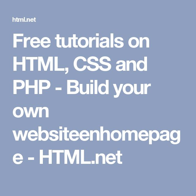 Free tutorials on HTML, CSS and PHP - Build your own websiteenhomepage - HTML.net