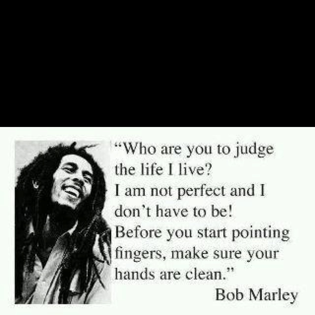 Food For Thought, Bobmarley, Bobs Marley Quotes, Point Fingers, Hands, Inspiration Quotes, Bob Marley, Quotes About Life, Don'T Judges