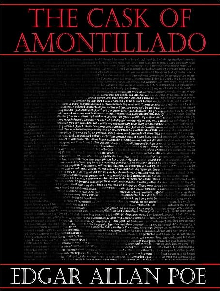 "edgar allan poe the cask of amontillado thesis The cask of amontillado by edgar allan poe home / literature / the cask of amontillado / analysis ""the cask"" is a shocking example of this idea in action."
