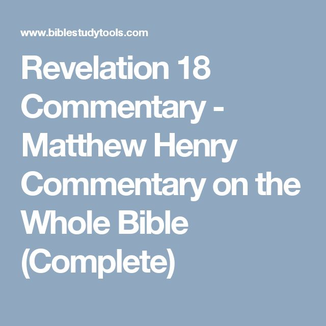 Revelation 18 Commentary - Matthew Henry Commentary on the Whole Bible (Complete)