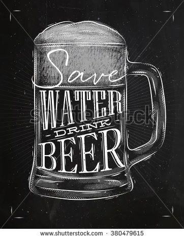 Плакат стакан пива надписи сохранить воду пить рисунок пива в стиле винтаж с мелом на доске фоне: