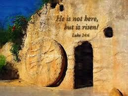Why seek ye the living among the dead? He is not here, but is risen: remember how he spake unto you when he was yet in Galilee, Saying, The Son of man must be delivered into the hands of sinful men, and be crucified, and the third day rise again. Luke 24:5-7