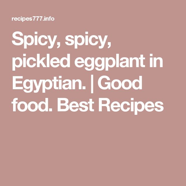 Spicy, spicy, pickled eggplant in Egyptian.   Good food. Best Recipes