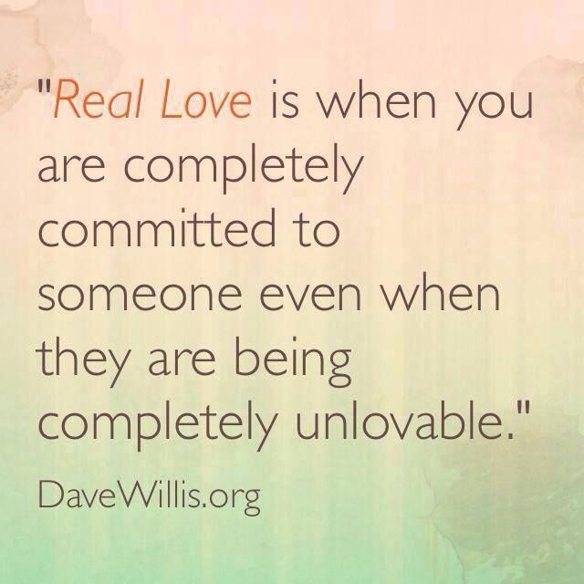 real love is when you are completely committed to someone even when they are being completely unlovable #quote #love