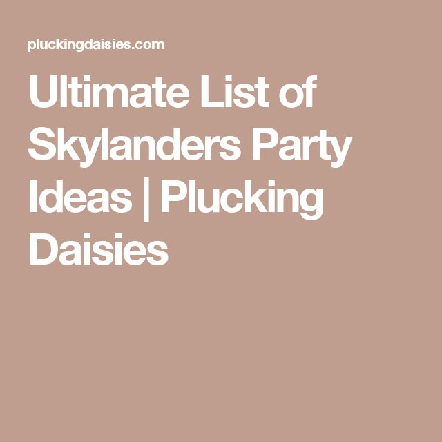 Ultimate List of Skylanders Party Ideas | Plucking Daisies