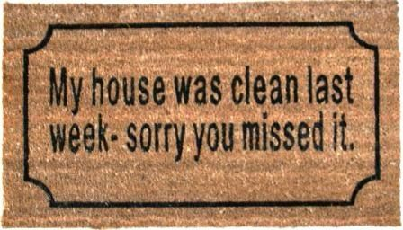 Spreuken » Deurmat » My house was clean last week, sorry you missed it - Webshop - Home Sweet Home - Roeselare