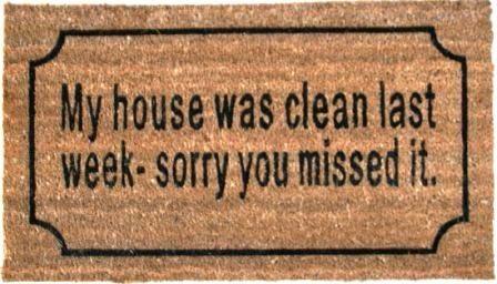 Spreuken » Deurmat » My house was clean last week, sorry you missed it - Webshop - Home Sweet Home - Roeselare