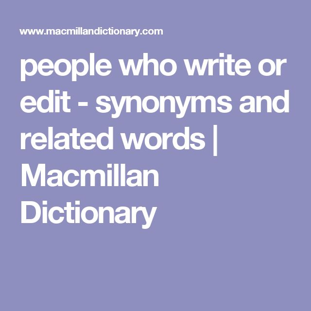 people who write or edit - synonyms and related words | Macmillan Dictionary