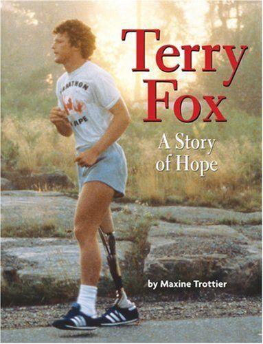 Terry Fox: A Story of Hope by Maxine Trottier,http://www.amazon.com/dp/0439948886/ref=cm_sw_r_pi_dp_tcwxsb0NB9TP7FXQ