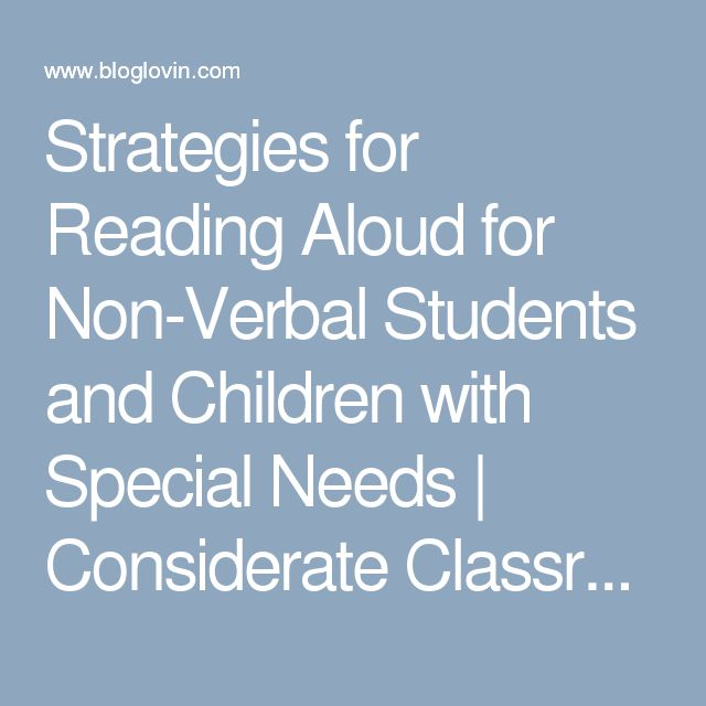 Strategies for Reading Aloud for Non-Verbal Students and Children with Special Needs | Considerate Classroom: Early Childhood Special Education Edition | Bloglovin'