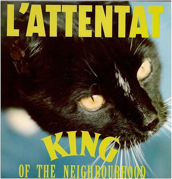 L'Attentat - King Of The Neighbourhood