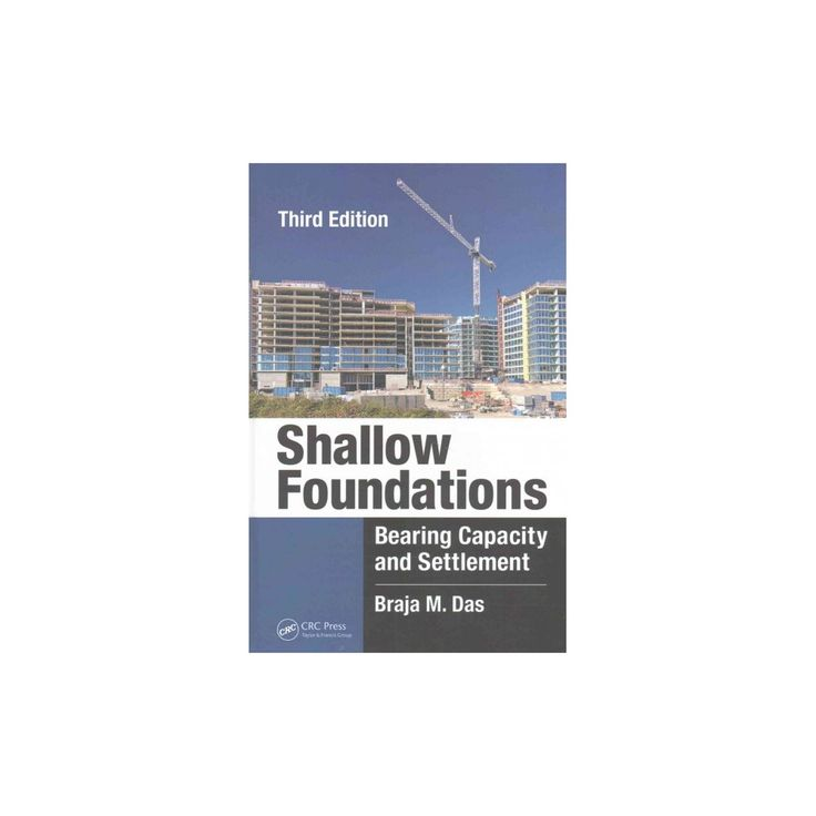Shallow Foundations : Bearing Capacity and Settlement (Hardcover) (Braja M. Das)