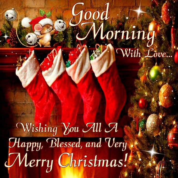 Good Morning With Love.. Wishing you all a Happy, Blessed and very Merry Christmas!