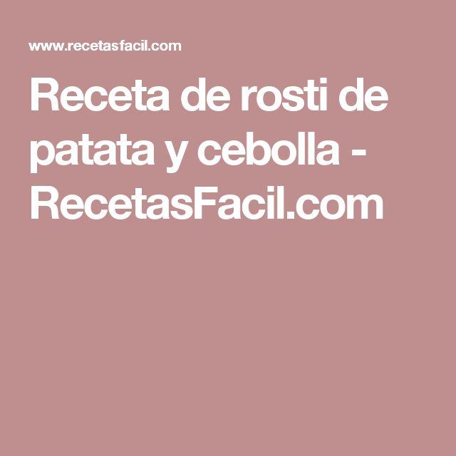 Receta de rosti de patata y cebolla - RecetasFacil.com