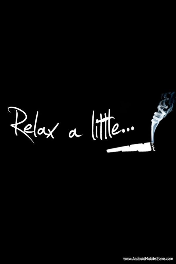 Relax a Little - Show your attitude with this cool & amazing wallpaper created by artists with creativity in mind. download free mobile wallpaper of Relax a Little for your mobile devices from Android Mobile Zone.