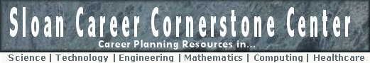 Sloan Career Cornerstone Center: Careers in Science, Technology, Engineering, Math and Medicine