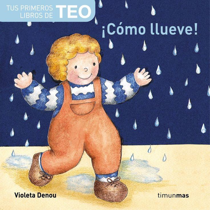 ¡Cómo llueve! (Tus primeros libros de Teo): Amazon.es: Violeta Denou: Libros