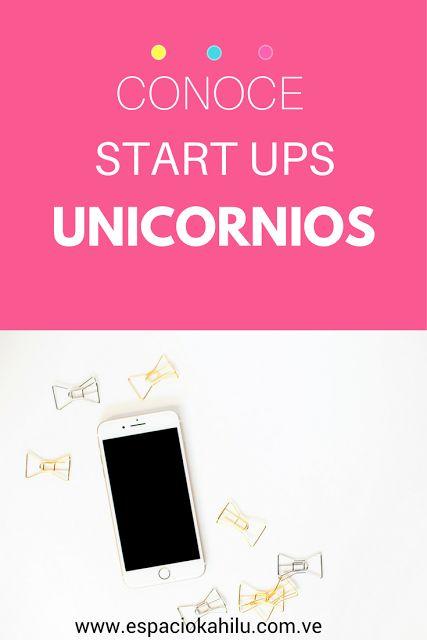 empresas unicornios, startup, emprender online, negocios online, negocios digitales, emprededora, lifestyle bussines.