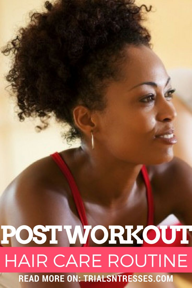 Post Workout Hair Care Routine For Your Natural Hair #haircareroutineblackwomen,