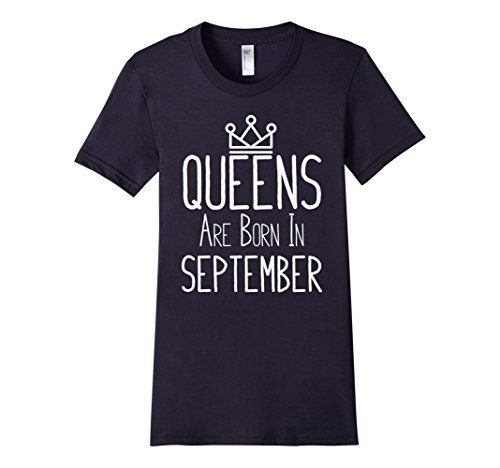 Women's Queens Are Born In September - Gift T-Shirt Large…