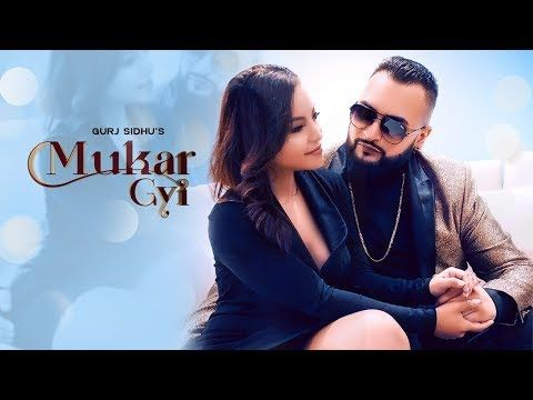Mukar Gayi by Gurj Sidhu Punjabi Song Lyrics with Translat