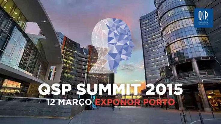 "Promotional spot of the QSP Summit 2015 - IX International Conference ""The Future Trends"" - 12 March 2015, at Exponor, Porto."