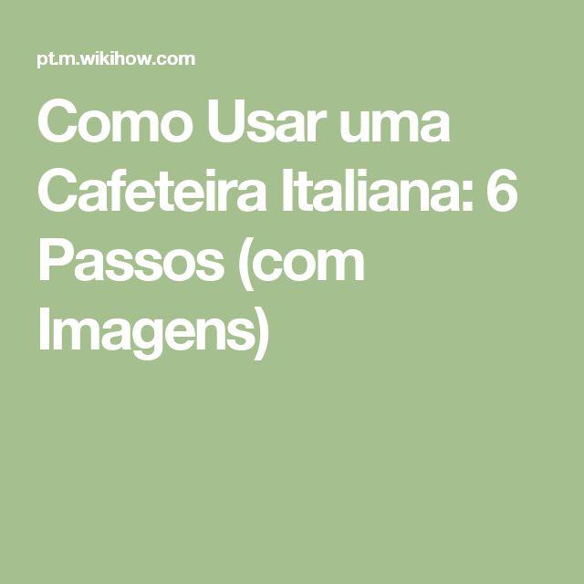 Como Usar uma Cafeteira Italiana: 6 Passos (com Imagens)
