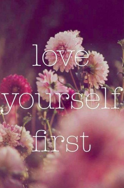Zuerst sich selbst lieben.