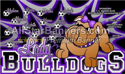 Lady Bulldogs soccer banner idea from AllStarBanners.com We do soccer banners, baseball banners, softball banners, football banners and team banners for any sport.