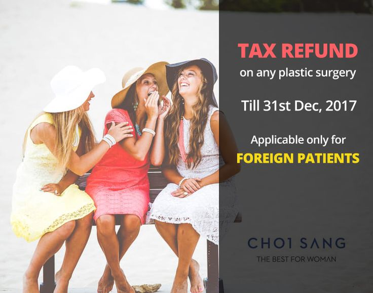 A huge opportunity for foreign patients on having any plastic surgery in ChoiSang Woman Clinic till the end of this year. Within this time period any foreign patient would get guaranteed #Tax_Refund after any plastic surgery from the clinic. Visit us: http://choisangclinic.com/