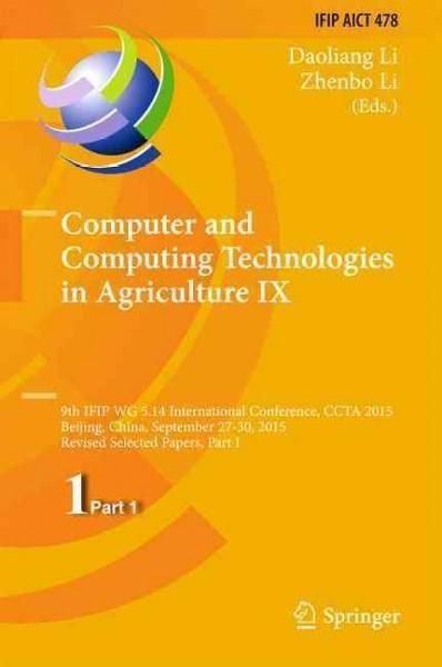 Computer and Computing Technologies in Agriculture: 9th Ifip Wg 5.14 International Conference, Ccta 2015, Beijing...