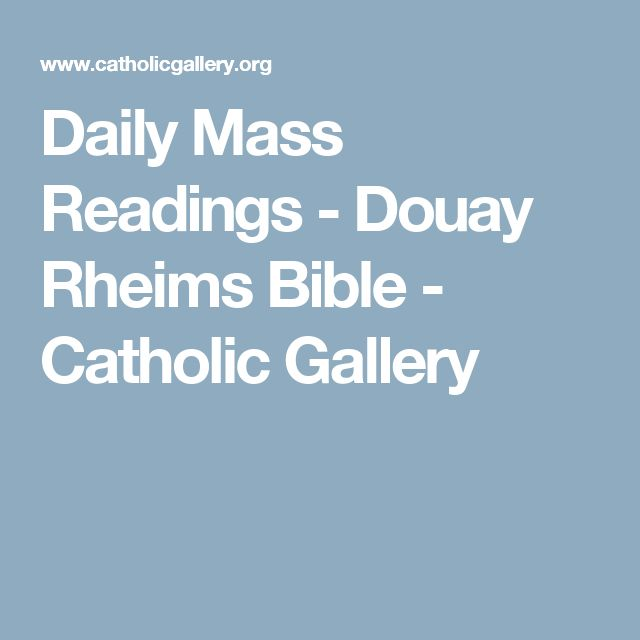Daily Mass Readings - Douay Rheims Bible - Catholic Gallery