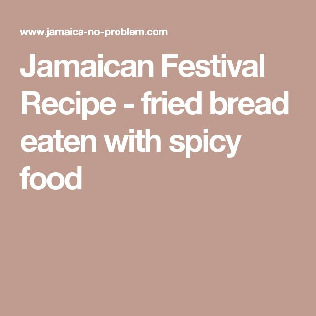 Jamaican Festival Recipe - fried bread eaten with spicy food