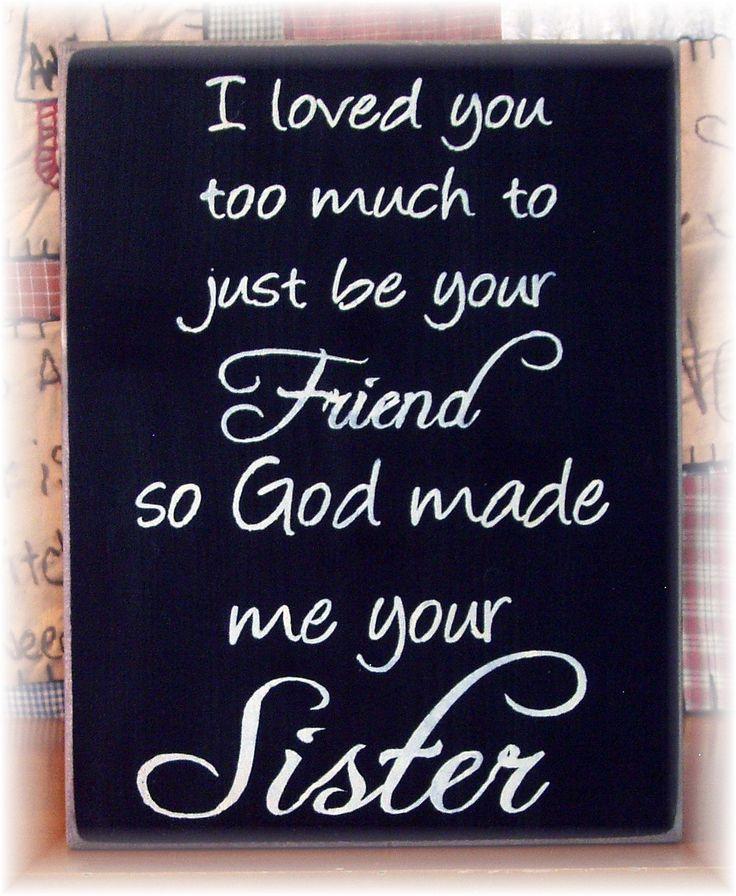 Best 25+ Sister Sayings Ideas On Pinterest | Sister Love Quotes, Sister Love  And Sister Quotes