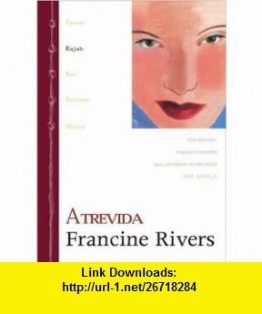 Rahab (Atrevida) (Spanish Edition) (0639390738875) Francine Rivers , ISBN-10: 0829738878  , ISBN-13: 978-0829738872 ,  , tutorials , pdf , ebook , torrent , downloads , rapidshare , filesonic , hotfile , megaupload , fileserve