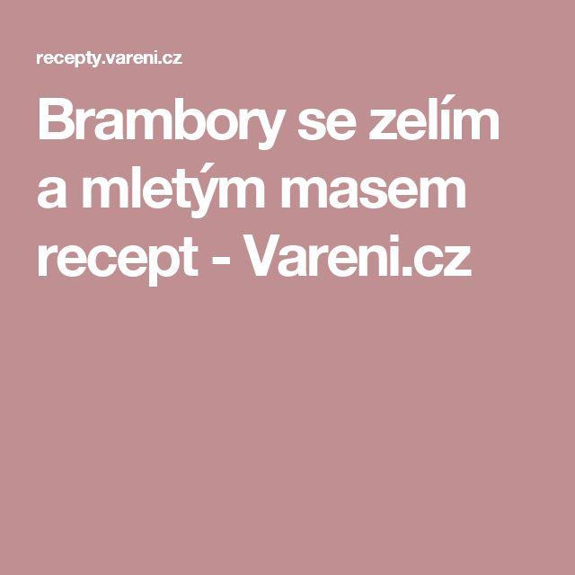Brambory se zelím a mletým masem recept - Vareni.cz
