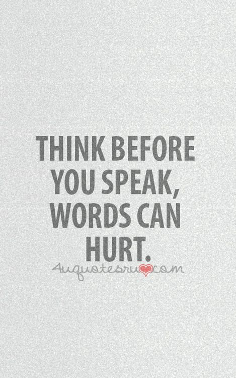 Words Hurt Quotes And Sayings. QuotesGram |Words Can Hurt Quotes Sayings