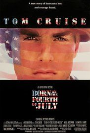 Born on the Fourth of July (1989) The biography of Ron Kovic. Paralyzed in the Vietnam war, he becomes an anti-war and pro-human rights political activist after feeling betrayed by the country he fought for.