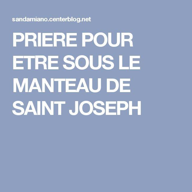 PRIERE POUR ETRE SOUS LE MANTEAU DE SAINT JOSEPH
