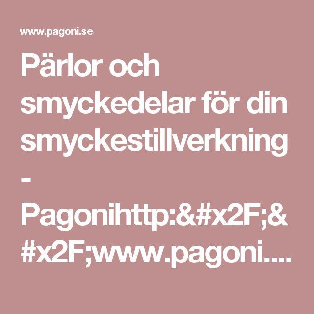 Pärlor och smyckedelar för din smyckestillverkning - Pagonihttp://www.pagoni.se/public/img