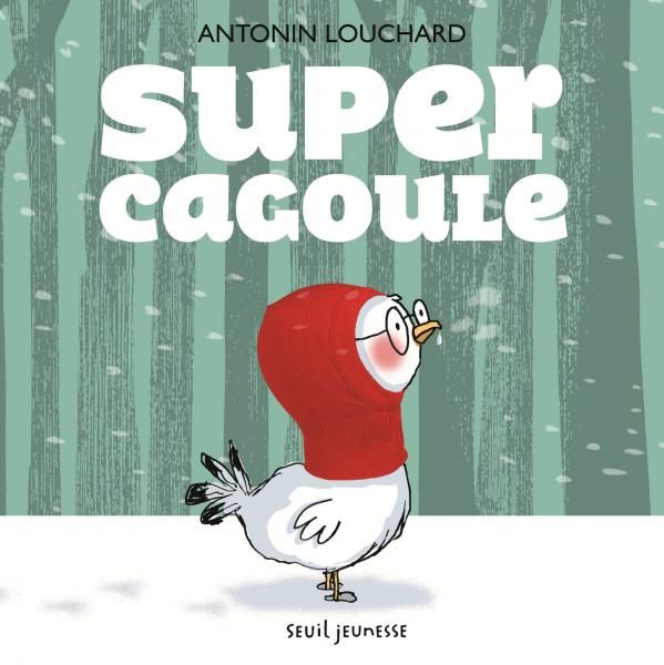 Supercagoule, Antonin Louchard, Jeunesse - Seuil | Editions Seuil