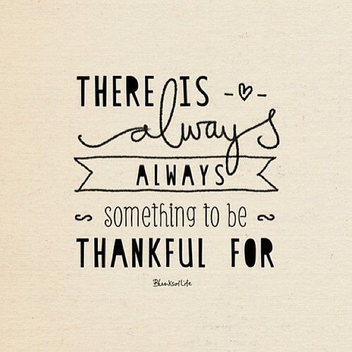 // There Is Always Something To Be Thankful For