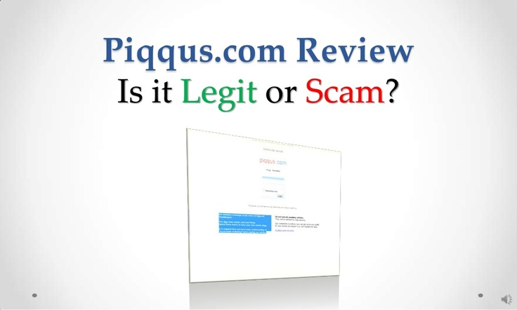 piqqus-com-review-legit-or-scam by Sandeep Iyengar via Slideshare