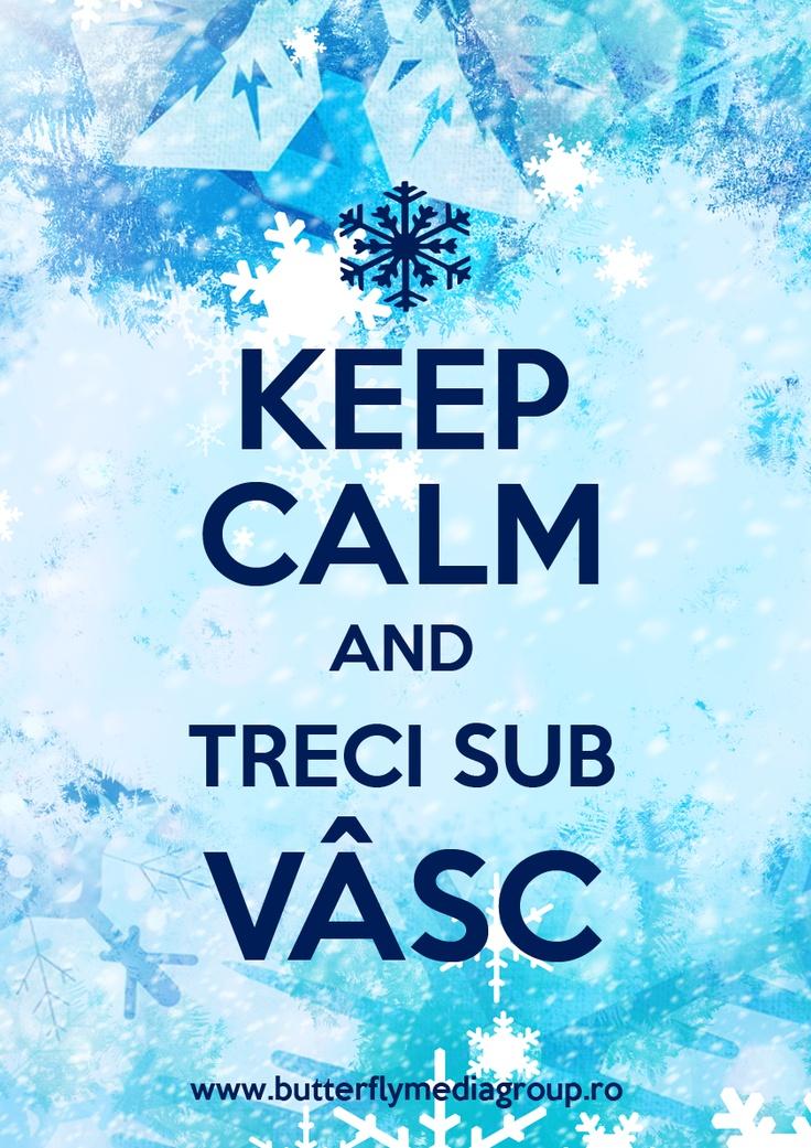 Keep calm and treci sub vâsc