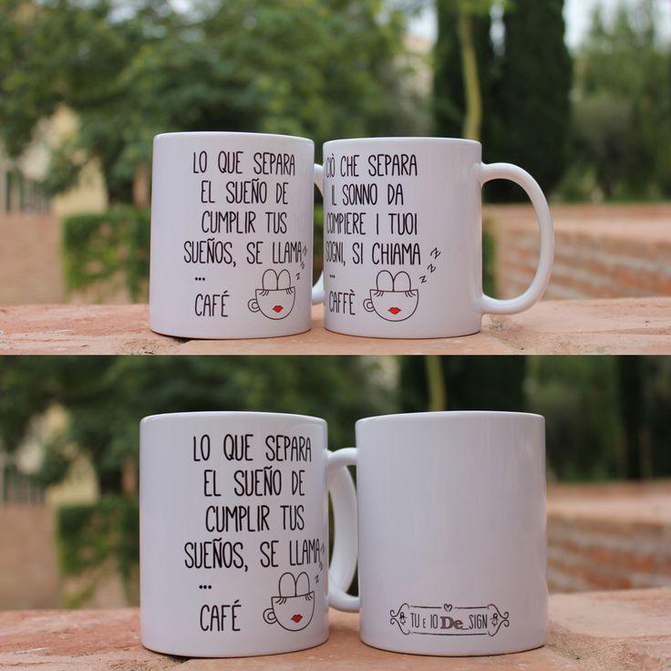 Lo que separa el sueño de cumplir tus sueños se llama café!   Ciò che separa il sonno da compiere i tuoi sogni si chiama caffè!